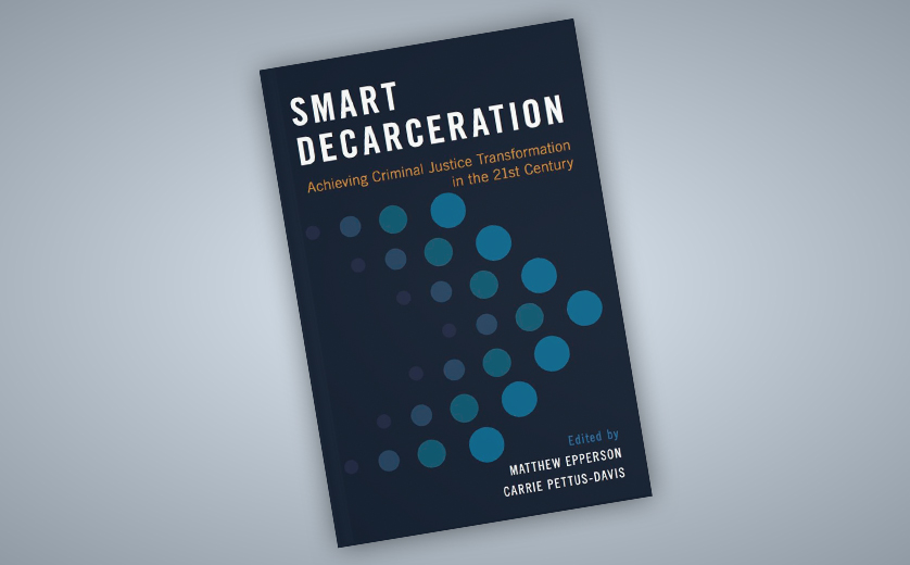 Cover of the book Smart Decarceration edited by Carrie Pettus-Davis and Matthew Epperson